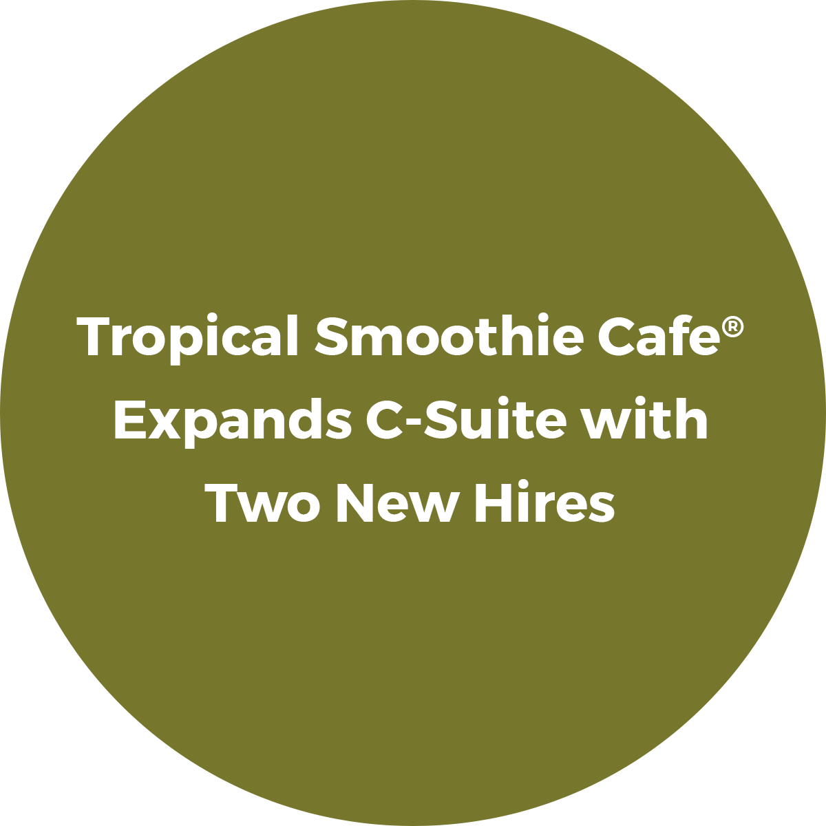 Tropical Smoothie Cafe Expands C-Suite with Two New Hires