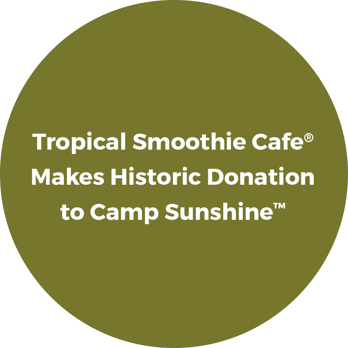 Tropical Smoothie Cafe Makes Historic Donation to Camp Sunshine